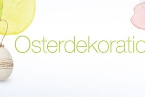 Osterdekoration und Ideen für das Osterfest